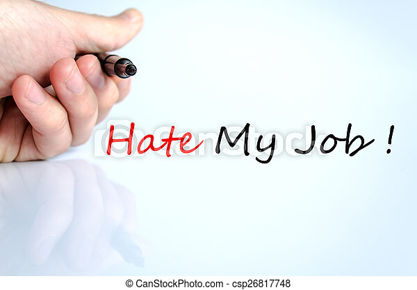 Hate My Job Concept - csp26817748
