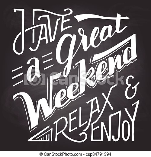 Have A Great Weekend Relax And Enjoy Chalkboard Have A Great