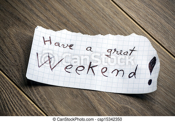 Have a great Weekend - csp15342350