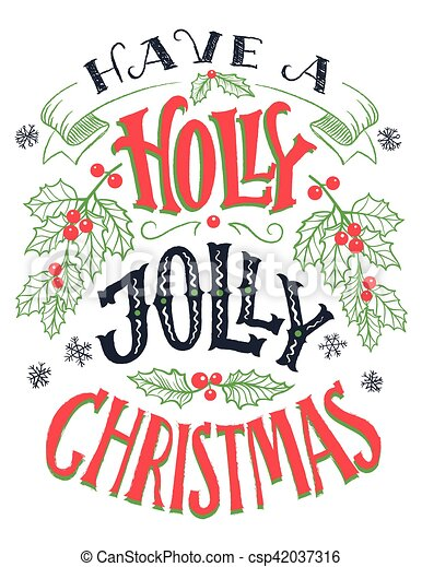 have a holly jolly christmas hand lettering csp42037316 - Have A Holly Jolly Christmas