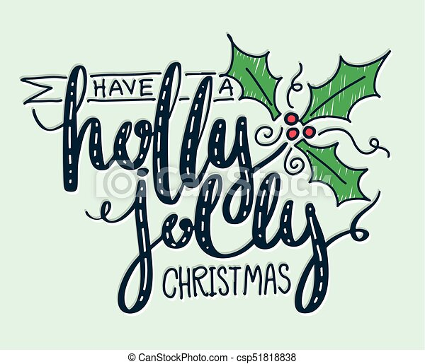A Holly Jolly Christmas.Have A Holly Jolly Christmas Lettering