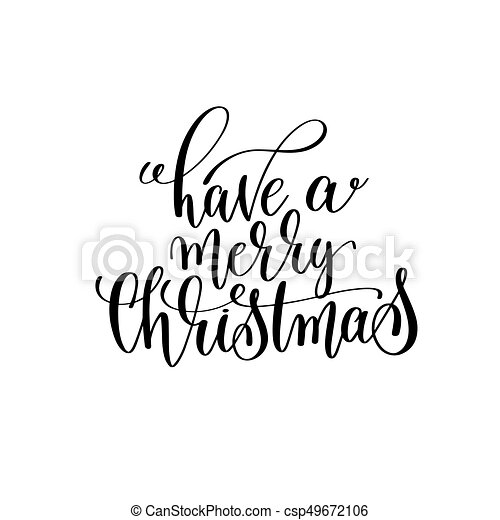 have a merry christmas hand lettering positive quote - csp49672106