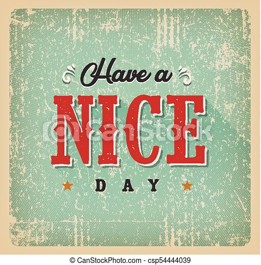 Have a nice day card illustration of a vintage and grunge textured have a nice day card csp54444039 m4hsunfo