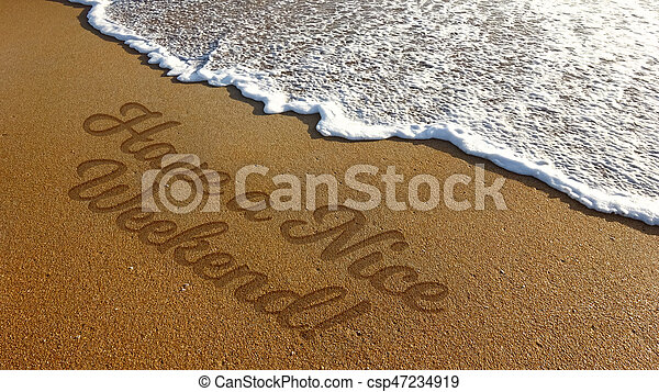 Have A Nice Weekend In The Sand And Beach