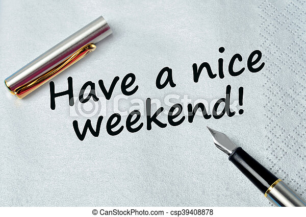 Have A Nice Weekend On Napkin Have A Nice Weekend On Silver Napkin