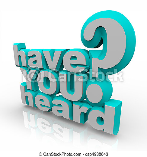 Have You Heard - 3d Words Isolated - csp4938843