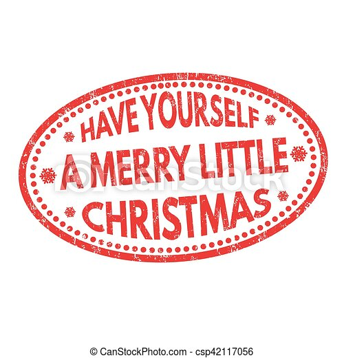 Have Yourself A Merry Little Christmas Sign.Have Yourself A Merry Little Christmas Sign Or Stamp