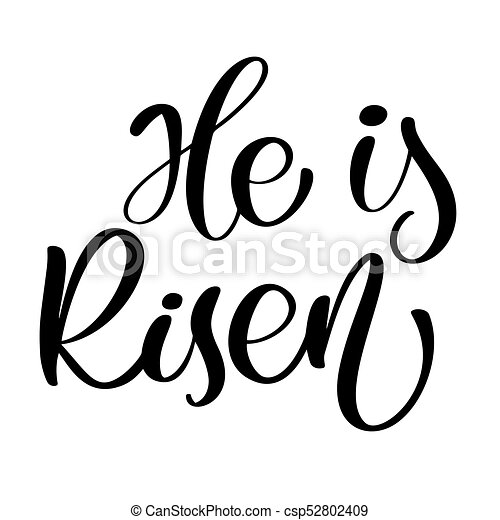he is risen text christian hand lettering calligraphy greeting rh canstockphoto com he is risen clipart for tooth picks cupcake he is risen clipart images