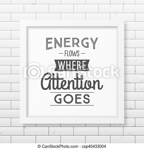 Health Quote Typographical Poster Energy Flows Where Attention