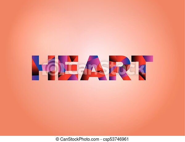 Heart concept colorful word art. The word heart concept written in ... c4af90928
