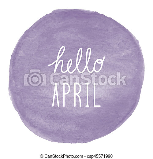 Hello April greeting on violet watercolor background - csp45571990