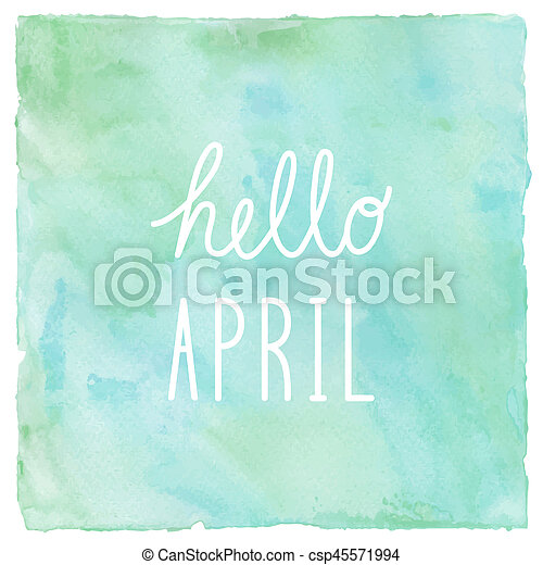 Hello April on green and blue on watercolor background - csp45571994
