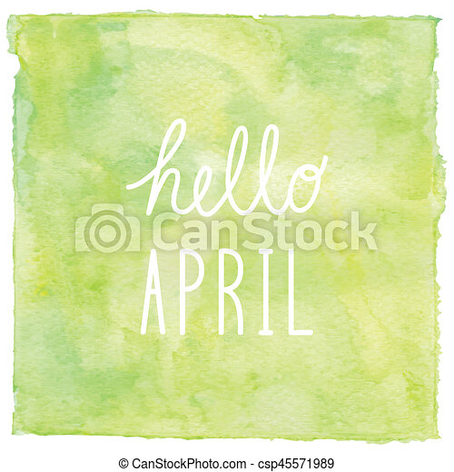 Hello April text on green watercolor background - csp45571989