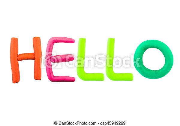 Hello , clay on the white background - csp45949269