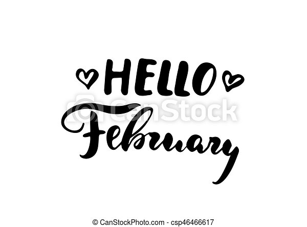 Hello February - freehand ink inspirational romantic quote