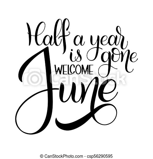 half a year is gone welcome june hello june lettering eps rh canstockphoto com