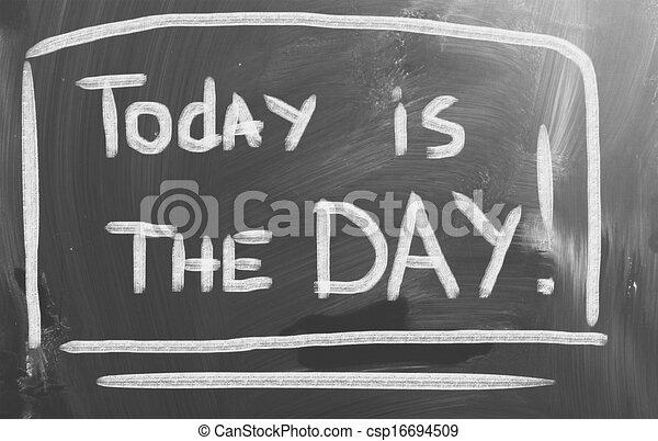 Heute ist der Tag! - csp16694509