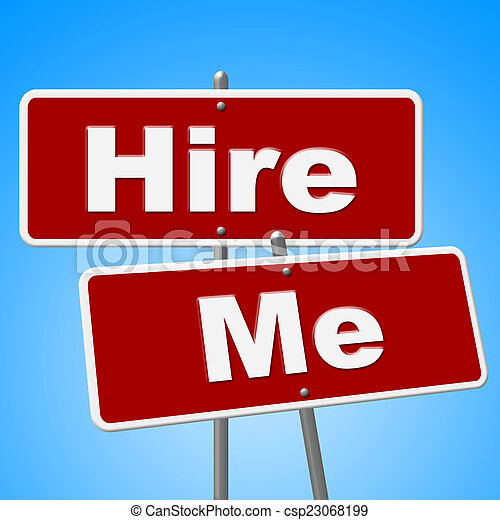 Hire Me Signs Shows Job Applicant And Advertisement - csp23068199