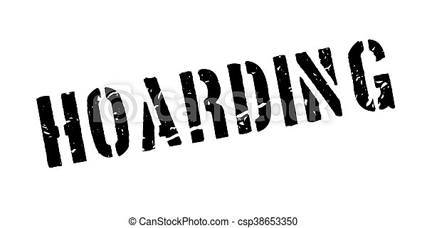 Hoarding rubber stamp - csp38653350