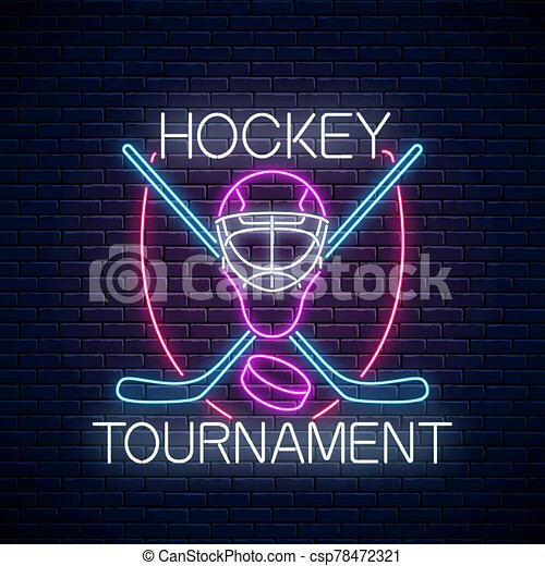 Hockey tournament neon sign with hockey sticks and puck and goalkeeper mask. Ice hockey competition logo, symbol design. - csp78472321