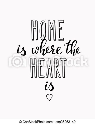 home is where the heart is vector lettering motivational quote