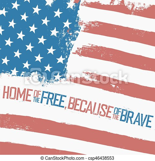 home of the free because of the brave american flag with weavy