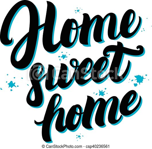 home sweet home hand written lettering poster calligraphic clip rh canstockphoto com  home sweet home clipart black and white