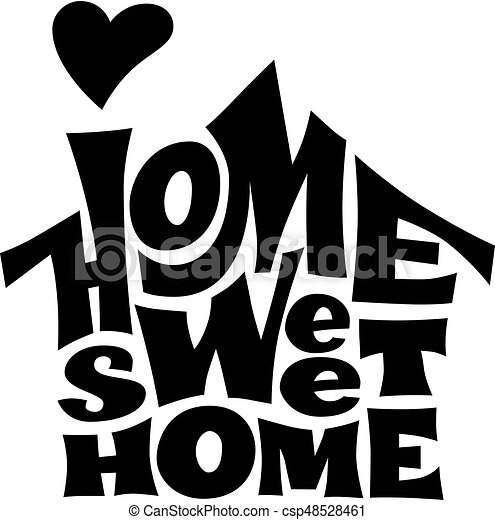 home sweet home vector lettring with house shape eps8 rgb global rh canstockphoto com Home Sweet Home Graphics Home Sweet Home Graphics