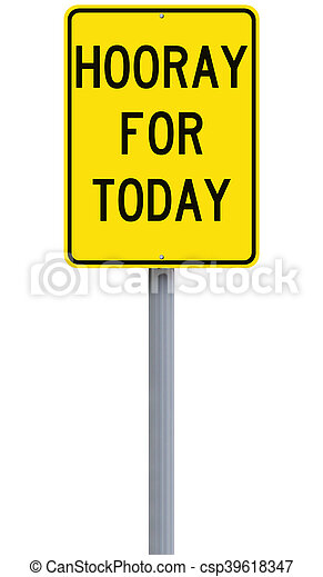 Hooray for Today - csp39618347