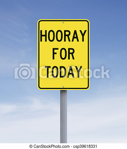 Hooray for Today - csp39618331