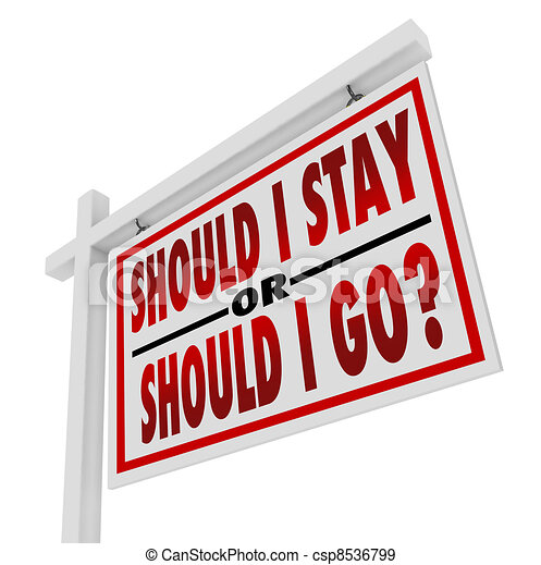 House for Sale Sign Should I Stay or Go Question - csp8536799
