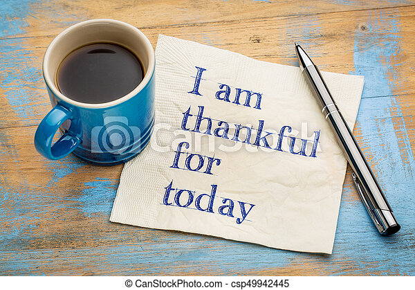 I am thankful for today on napkin - csp49942445