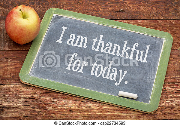 I am thankful for today - csp22734593