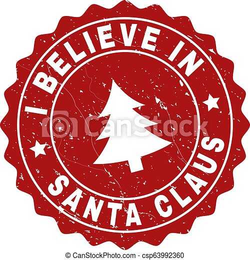 I BELIEVE IN SANTA CLAUS Grunge Stamp Seal with Fir-Tree - csp63992360