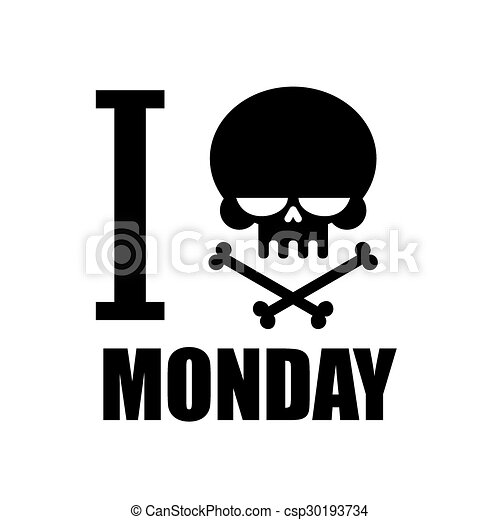 I Hate Monday A Symbol Of Hatred Emblem With A Skull And Crossbones