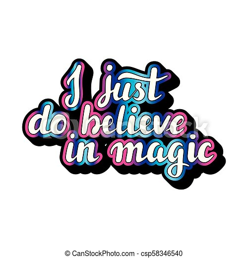 Hand drawing creative typographic poster with unicorn i just do i just do believe in magic csp58346540 m4hsunfo