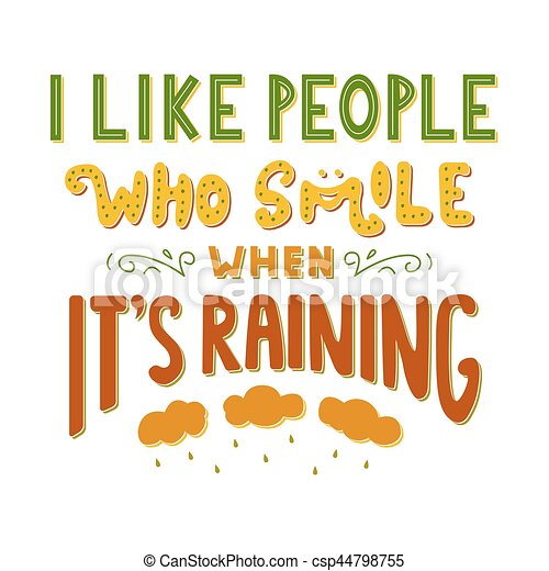 Elegant I Like People Who Smile When Itu0027s Raining. Inspirational Quote. Hand Drawn  Vintage Illustration With Hand Lettering. Drawing For Prints On T Shirts,  Bags, ...