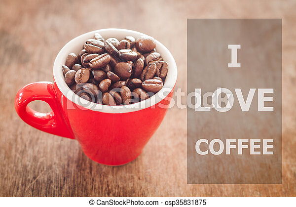I Love Coffee Inspirational Quote   Csp35831875
