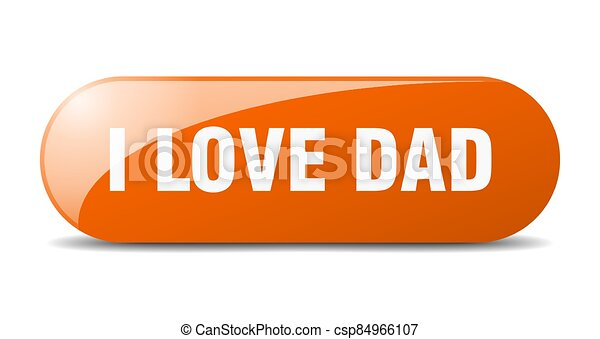i love dad button. sticker. banner. rounded glass sign - csp84966107
