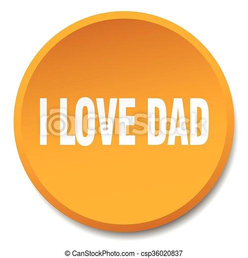 i love dad orange round flat isolated push button - csp36020837