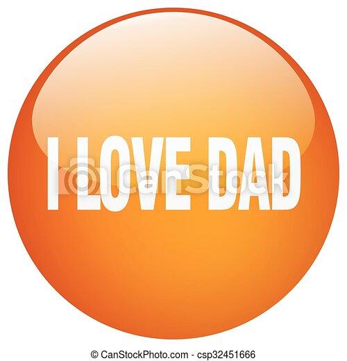 i love dad orange round gel isolated push button - csp32451666
