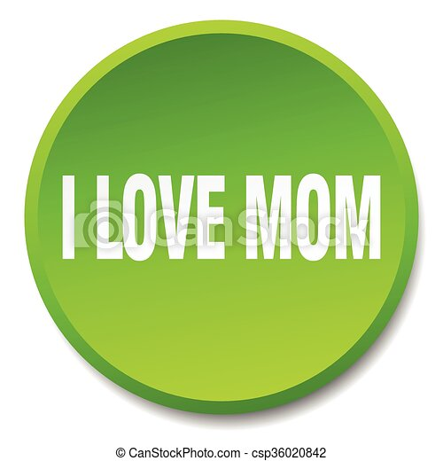 i love mom green round flat isolated push button - csp36020842