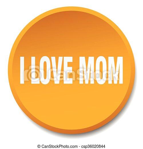 i love mom orange round flat isolated push button - csp36020844