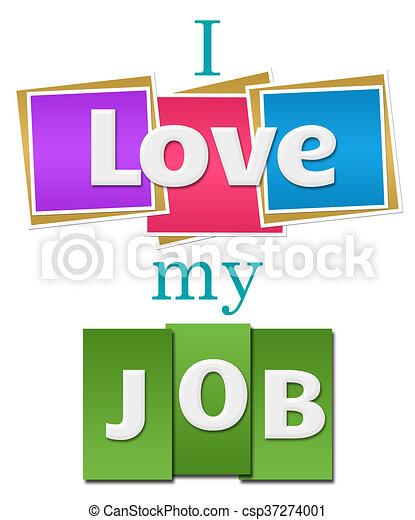 I Love My Job Colorful Squares - csp37274001