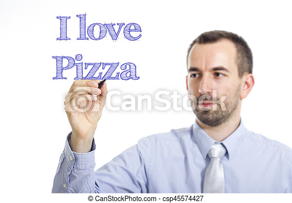 I love Pizza - Young businessman writing blue text on transparent surface - csp45574427