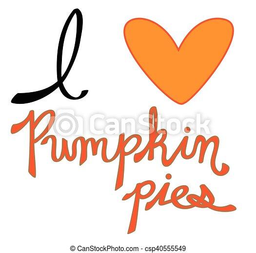 I Love Pumpkin Pie - csp40555549