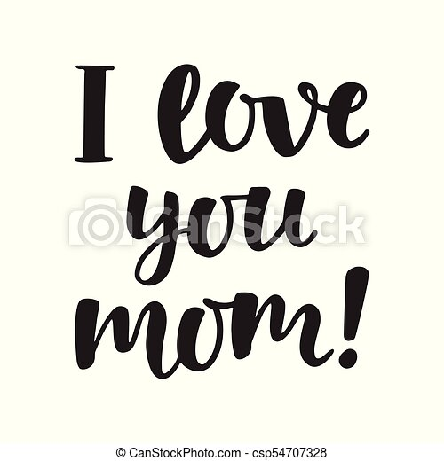 I Love You Mom Cute Hand Lettering Isolated On White Mothers Day Greeting Vector Modern Calligraphy Typographic Design