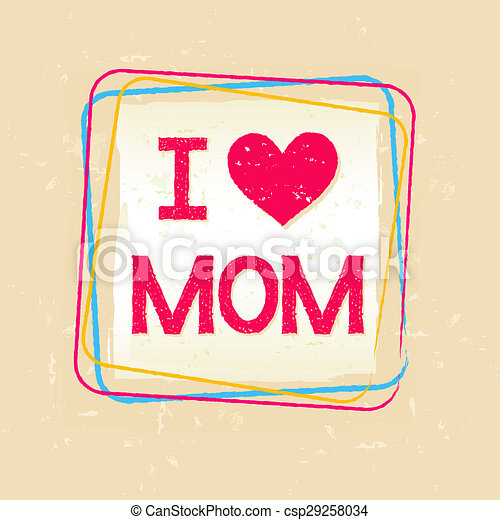 I Love You Mom In Frame Over Old Paper Background I Love You Mom In