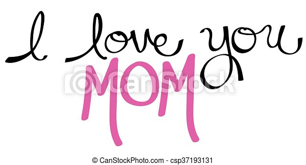 I Love You Mom Pink - csp37193131