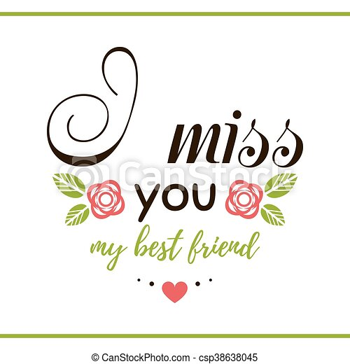 I Miss You My Friend Label With Message On White Background I Miss